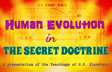 Human Evolution in The Secret Doctrine