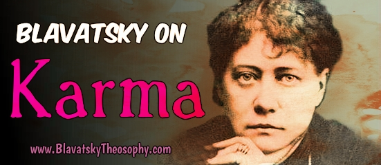H.P. Blavatsky on the Law of Karma
